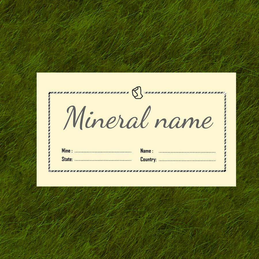 Bài tham dự cuộc thi #                                        75                                      cho                                         I need a simple template for a mineral label which is like a business card like card for identifying minerals like a name-tag
