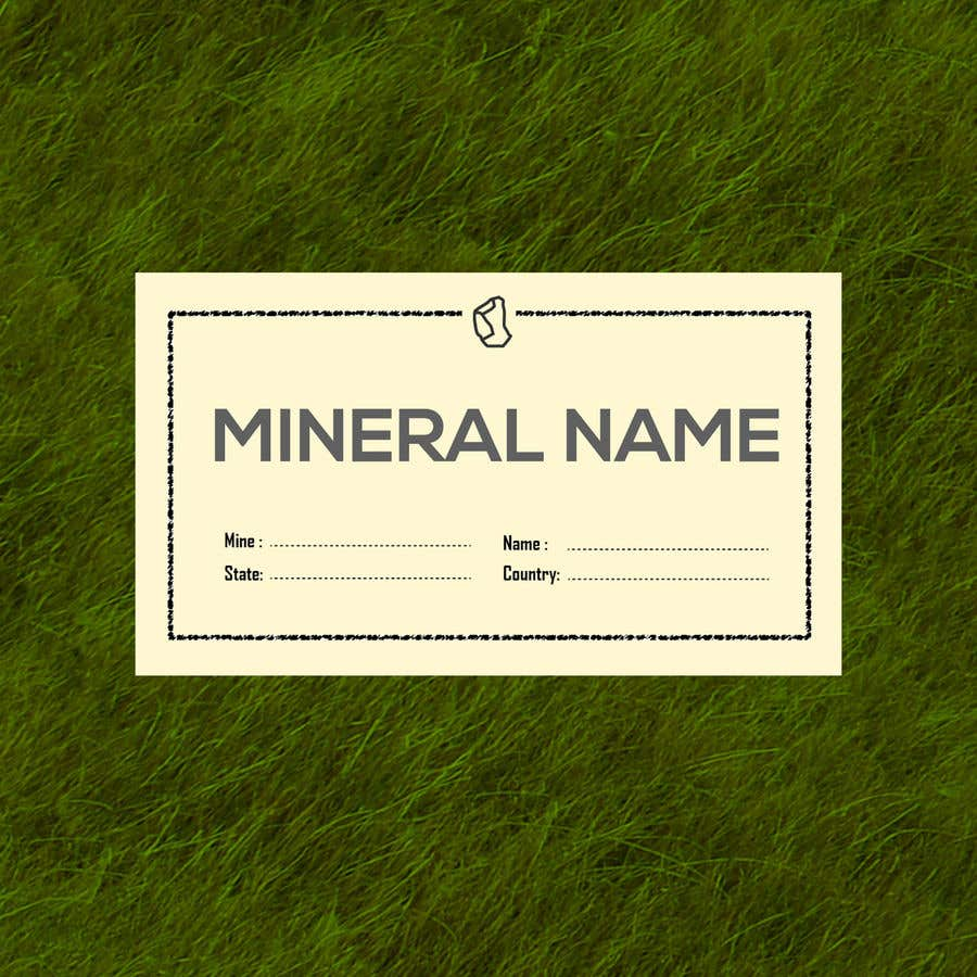 Bài tham dự cuộc thi #                                        76                                      cho                                         I need a simple template for a mineral label which is like a business card like card for identifying minerals like a name-tag