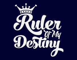 #42 for Ruler of my destiny t-shirt by SALESFORCE76