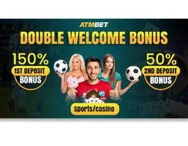 nº 38 pour Double Welcome Bonus Banner par riponsumo