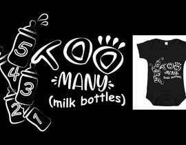 Nro 36 kilpailuun Custom Typography Graphic Design - 54321 Too Many (milk bottles) käyttäjältä DulajGraphic
