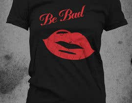 "#14 para Design a T-Shirt for ""Be Bad"" Design por Franstyas"