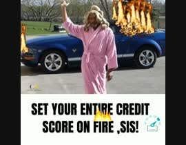 #10 cho Create Credit Repair Memes bởi Alamin77777