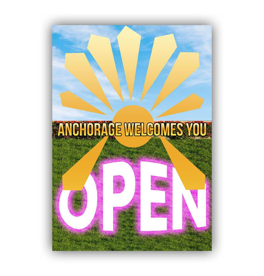 Penyertaan Peraduan #                                        56                                      untuk                                         Create a Poster for my design concept - open for business - Anchorage Welcomes You