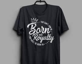 #231 для Need Shirt Design for Kingdom Collection от LizaNasima