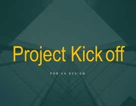 #15 for Need a Project Kickoff PPT presentation for UX Design project af ahmed8040