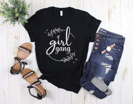 #102 for TShirt Design - Girl Gang af sifatara5558