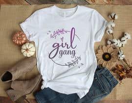 #103 for TShirt Design - Girl Gang af sifatara5558