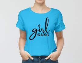 #140 for TShirt Design - Girl Gang af rrranju