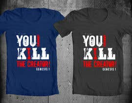 #39 for Design a T-Shirt for you cannot kill the creator by TEEMAX