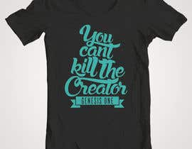 #55 para Design a T-Shirt for you cannot kill the creator por RonRamores