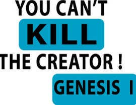 #42 for Design a T-Shirt for you cannot kill the creator by fsshahin