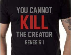 #32 para Design a T-Shirt for you cannot kill the creator por adstyling