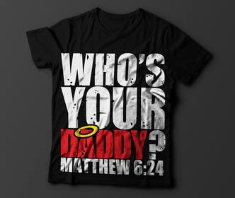 #6 cho Design a T-Shirt for Who's Your Daddy? bởi akazuk