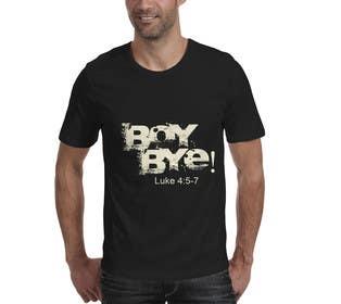 #24 cho Design a T-Shirt for BOY BYE! bởi Designermb