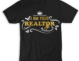 "#185 untuk ""I Am Your Realtor"" T-Shirt Design oleh ansercreation"