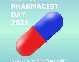 #10 untuk Create a poster for 'World Pharmacist Day 2021' oleh yoursuly