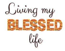#24 para Living My BLESSED Life por elizabethabra80
