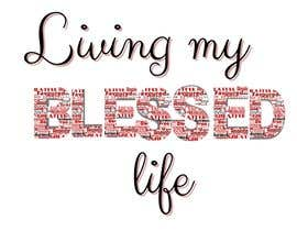 #25 para Living My BLESSED Life por elizabethabra80