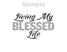 #32 para Living My BLESSED Life por LovelyDesignsPJ