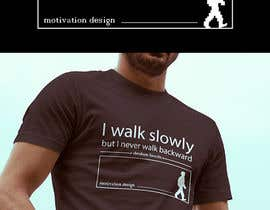 adtistogether tarafından Design a T-Shirt for Motivation Business için no 8