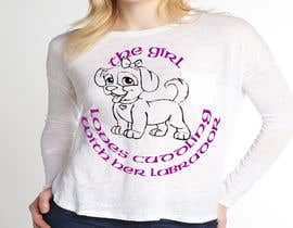 #28 untuk Design a T-Shirt for this Lab Girl oleh vishingangel
