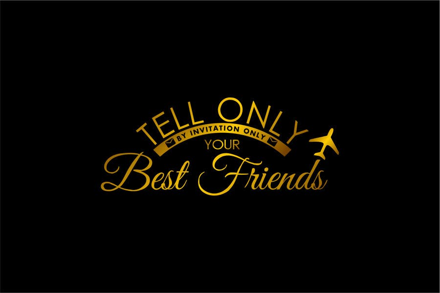 "Kilpailutyö #93 kilpailussa Design a Logo for a luxury travel company ""Tell Only Your Best Friends"""