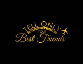 "#93 para Design a Logo for a luxury travel company ""Tell Only Your Best Friends"" por omenarianda"