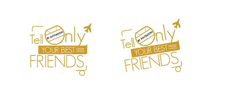 """Konkurrenceindlæg #                                        69                                      for                                         Design a Logo for a luxury travel company """"Tell Only Your Best Friends"""""""
