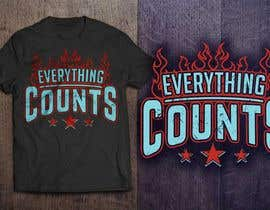 GautamHP tarafından Design a T-Shirt for Slogan: Everything Counts için no 44