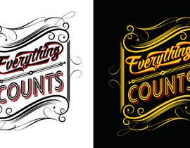 #51 untuk Design a T-Shirt for Slogan: Everything Counts oleh grafkd3zyn