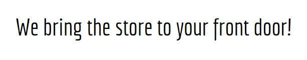 Penyertaan Peraduan #10 untuk Write a slogan for a grocery delivery service