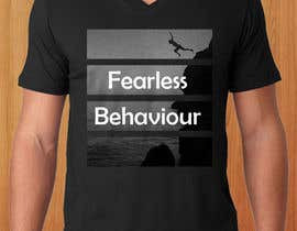 #44 para Design a T-Shirt for Fearlessonexxx por Muqeemdesigner