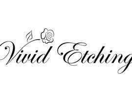 nº 41 pour Design a Logo for Vivid Etching par ninasancel