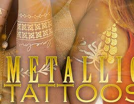 #104 untuk Design a Banner for Fashion Jewelry- Metallic Tattoos oleh moiraleigh19