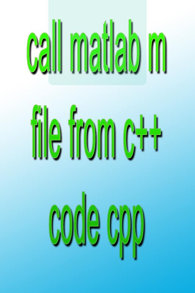 Penyertaan Peraduan #9 untuk call matlab m file from c++ code cpp