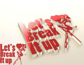 #8 for lets break it up logo af taulant12