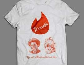 #3 for T-Shirt design No.5, Tinder Logo + It`s a match with distribution rights, original, long term relationship af sandrasreckovic