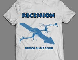 sandrasreckovic tarafından T-Shirt for a phrase Recession Proof since 2008 için no 1