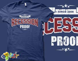 nasirali339 tarafından T-Shirt for a phrase Recession Proof since 2008 için no 8