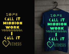 #23 for Design a T-Shirt for Mission Team by kimkhoy