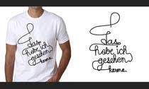 Graphic Design Inscrição do Concurso Nº25 para Vector Design for T-Shirts | a fancy quote