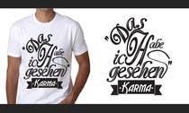 Graphic Design Inscrição do Concurso Nº26 para Vector Design for T-Shirts | a fancy quote