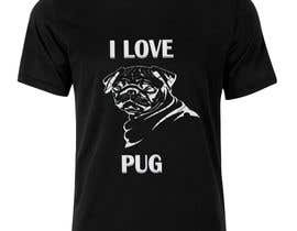 #17 for Design a T-Shirt for PUG Lovers by rjayasuriya