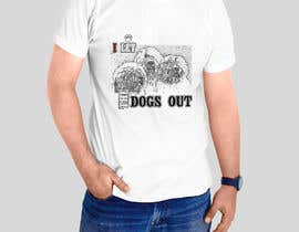 #11 for Dogs Out Tshirt by sandrasreckovic