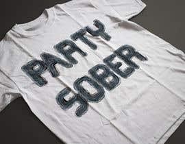 #86 untuk Design a T-Shirt for Party Sober Clothing oleh sgmetlive