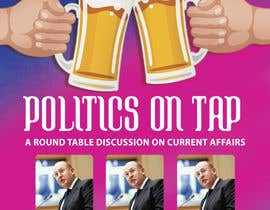 "#19 untuk Design an Advertisement poster for ""Politics on Tap"" oleh sscreatives"