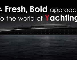 #11 untuk Design some TEXT for a Yacht Website oleh Corbusllp
