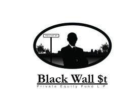 hottsauce tarafından Design a Logo for  Black Wall St Private Equity Fund,L.P, için no 24