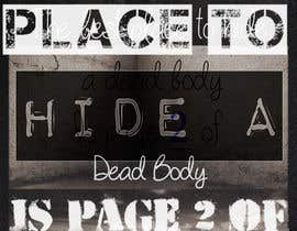 "FabiaZ tarafından Design me a poster. ""Best place to hide a dead body is page 2 için no 134"